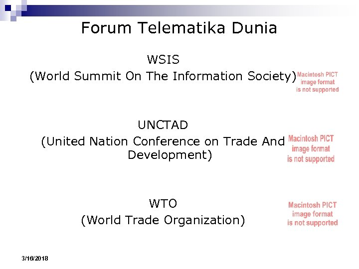Forum Telematika Dunia WSIS (World Summit On The Information Society) UNCTAD (United Nation Conference