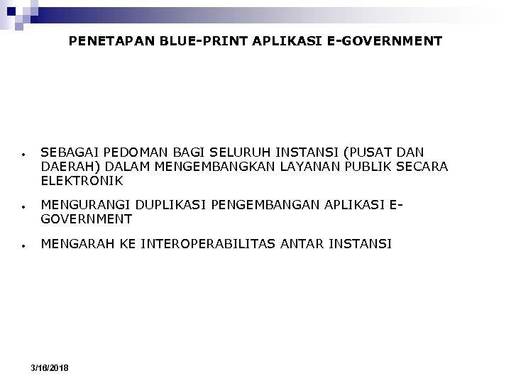 PENETAPAN BLUE-PRINT APLIKASI E-GOVERNMENT ● ● ● SEBAGAI PEDOMAN BAGI SELURUH INSTANSI (PUSAT DAN