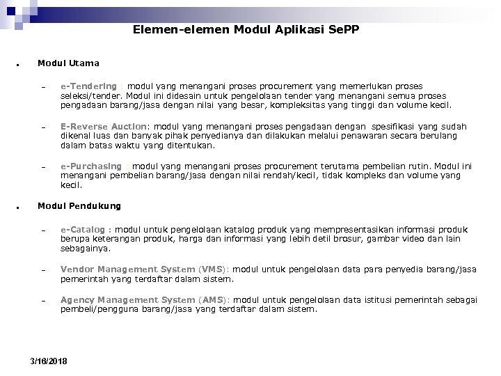 Elemen-elemen Modul Aplikasi Se. PP ● Modul Utama – – E-Reverse Auction: modul yang