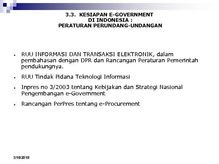 3. 3. KESIAPAN E-GOVERNMENT DI INDONESIA : PERATURAN PERUNDANG-UNDANGAN ● ● RUU INFORMASI DAN