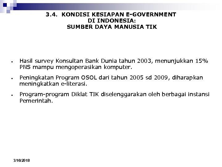 3. 4. KONDISI KESIAPAN E-GOVERNMENT DI INDONESIA: SUMBER DAYA MANUSIA TIK ● ● ●