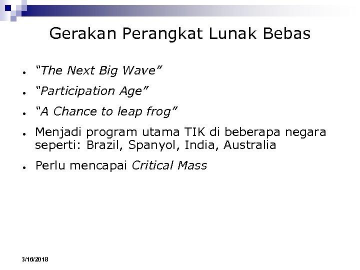 "Gerakan Perangkat Lunak Bebas ● ""The Next Big Wave"" ● ""Participation Age"" ● ""A"