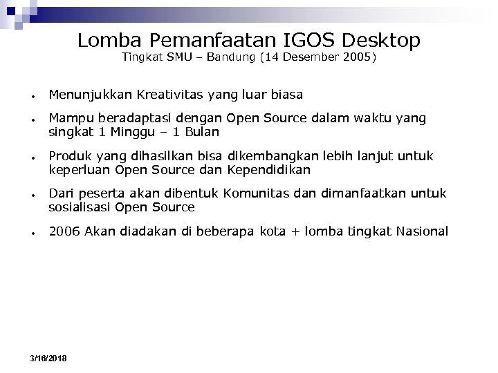 Lomba Pemanfaatan IGOS Desktop Tingkat SMU – Bandung (14 Desember 2005) ● ● ●