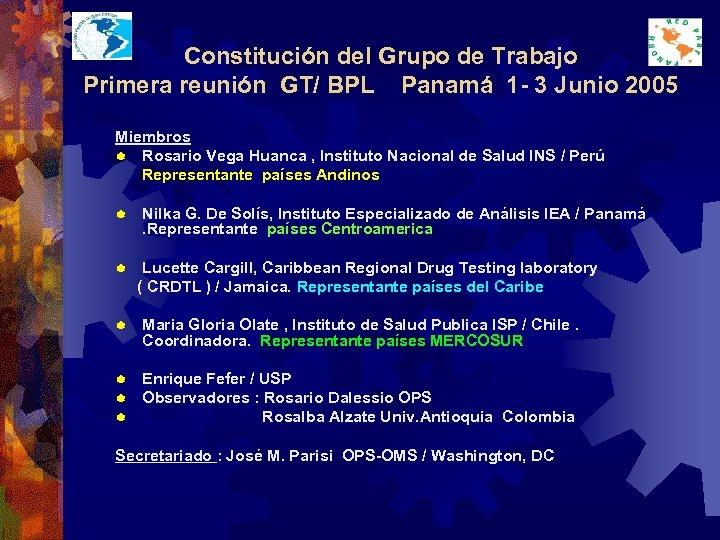 Constitución del Grupo de Trabajo Primera reunión GT/ BPL Panamá 1 - 3 Junio