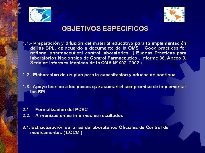 OBJETIVOS ESPECIFICOS 1. 1. - Preparación y difusión del material educativo para la implementación
