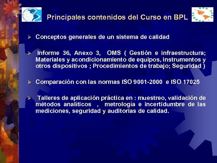 Principales contenidos del Curso en BPL Ø Conceptos generales de un sistema de calidad