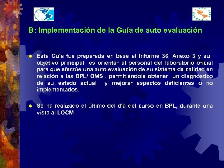 B: Implementación de la Guía de auto evaluación ® Esta Guía fue preparada en