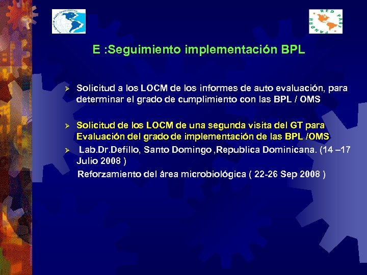 E : Seguimiento implementación BPL Ø Solicitud a los LOCM de los informes de