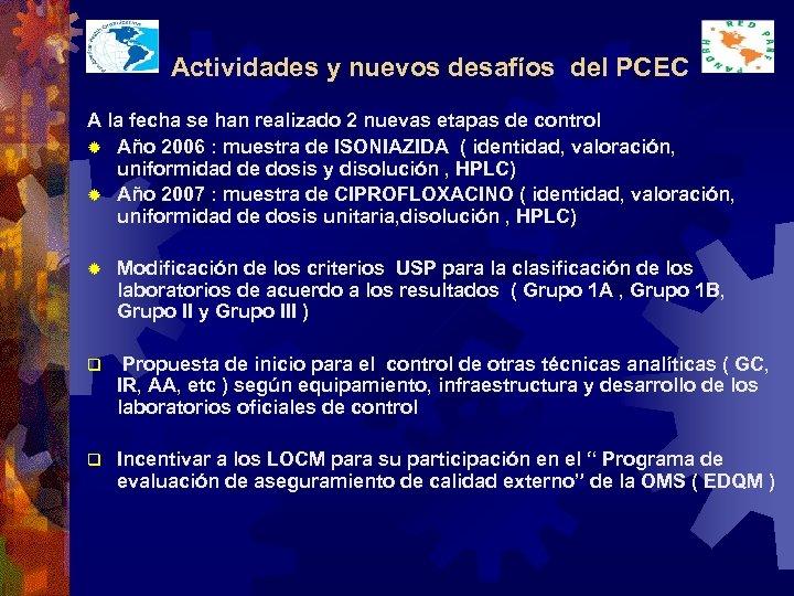 Actividades y nuevos desafíos del PCEC A la fecha se han realizado 2 nuevas