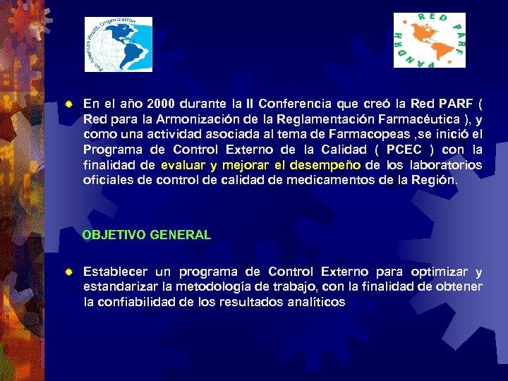 ® En el año 2000 durante la II Conferencia que creó la Red PARF