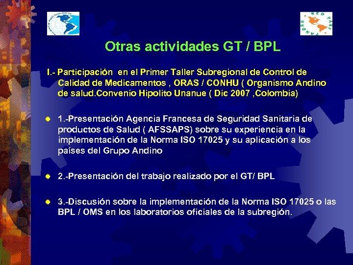 Otras actividades GT / BPL I. - Participación en el Primer Taller Subregional