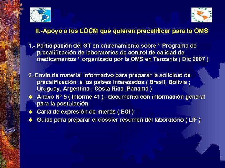 II. -Apoyo a los LOCM que quieren precalificar para la OMS 1. - Participación