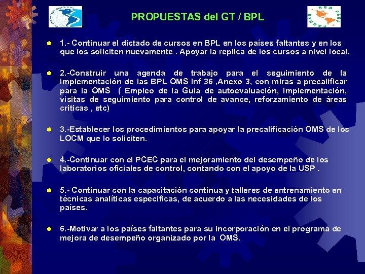 PROPUESTAS del GT / BPL ® 1. - Continuar el dictado de cursos en