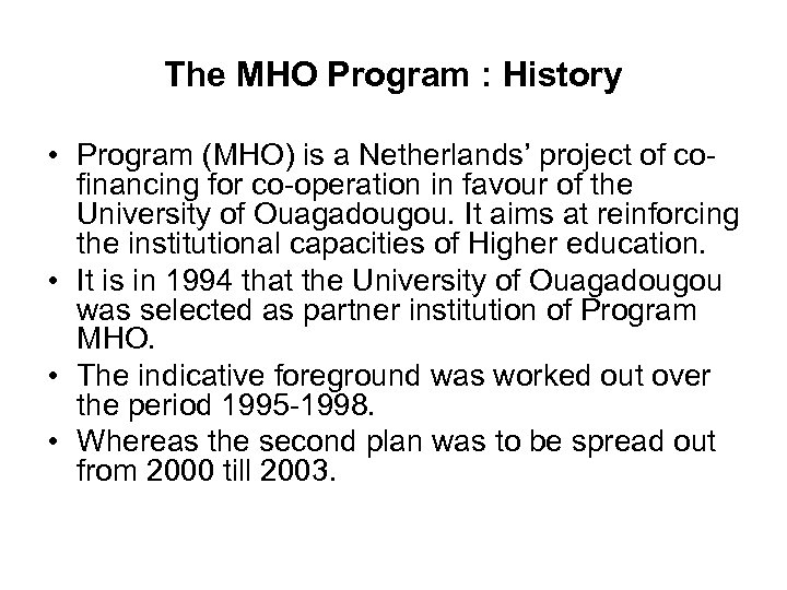 The MHO Program : History • Program (MHO) is a Netherlands' project of cofinancing