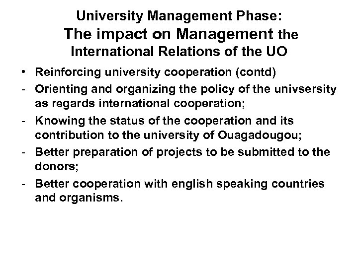University Management Phase: The impact on Management the International Relations of the UO •