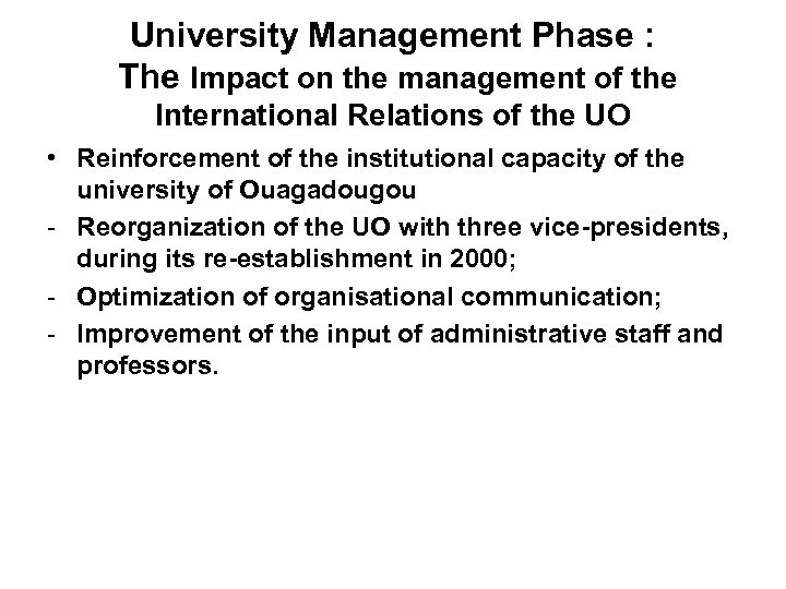 University Management Phase : The Impact on the management of the International Relations of