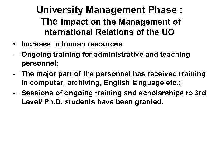 University Management Phase : The Impact on the Management of nternational Relations of the