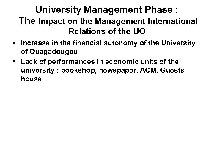 University Management Phase : The Impact on the Management International Relations of the UO
