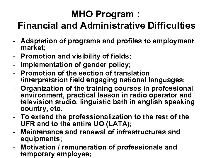 MHO Program : Financial and Administrative Difficulties - Adaptation of programs and profiles to