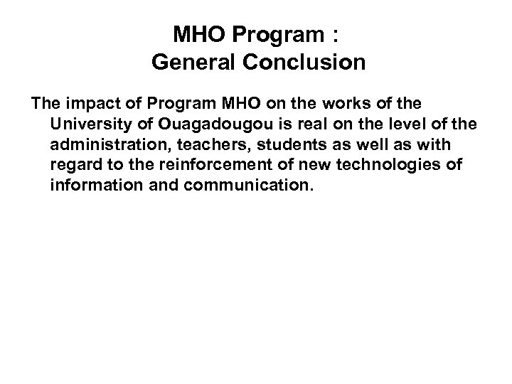 MHO Program : General Conclusion The impact of Program MHO on the works of