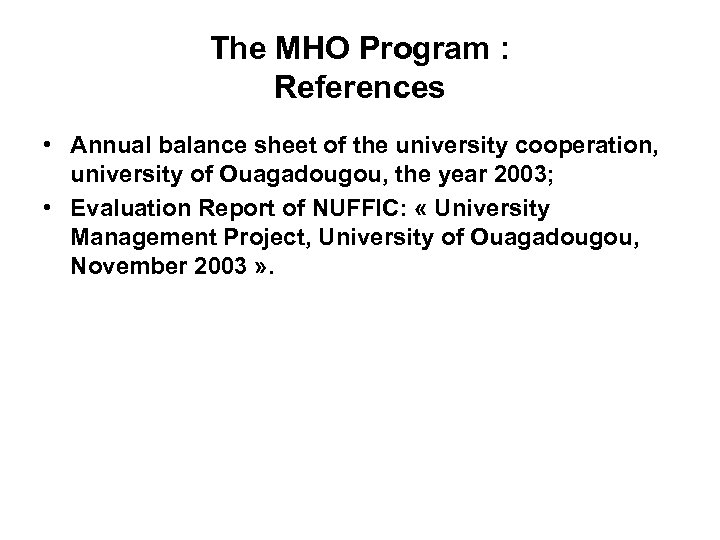 The MHO Program : References • Annual balance sheet of the university cooperation, university