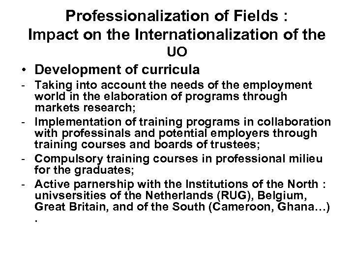 Professionalization of Fields : Impact on the Internationalization of the UO • Development of