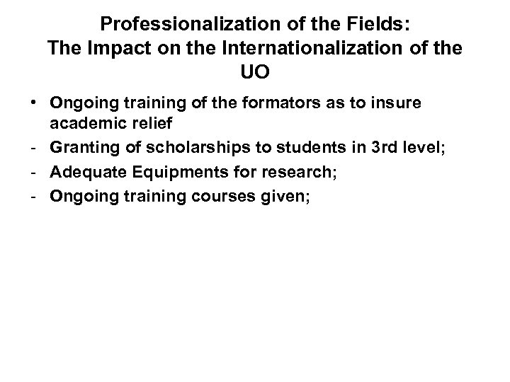 Professionalization of the Fields: The Impact on the Internationalization of the UO • Ongoing
