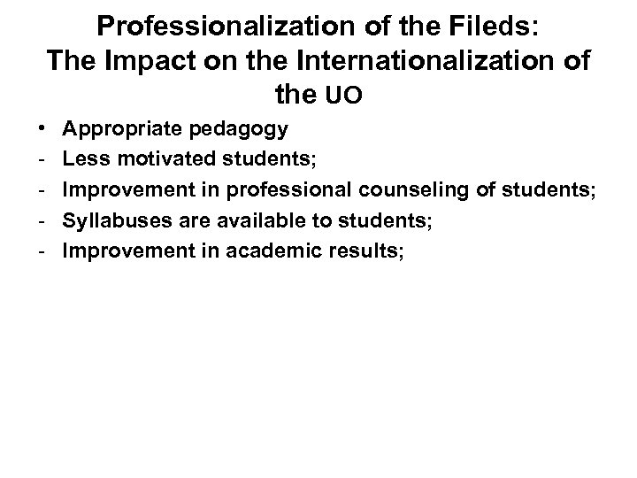 Professionalization of the Fileds: The Impact on the Internationalization of the UO • -