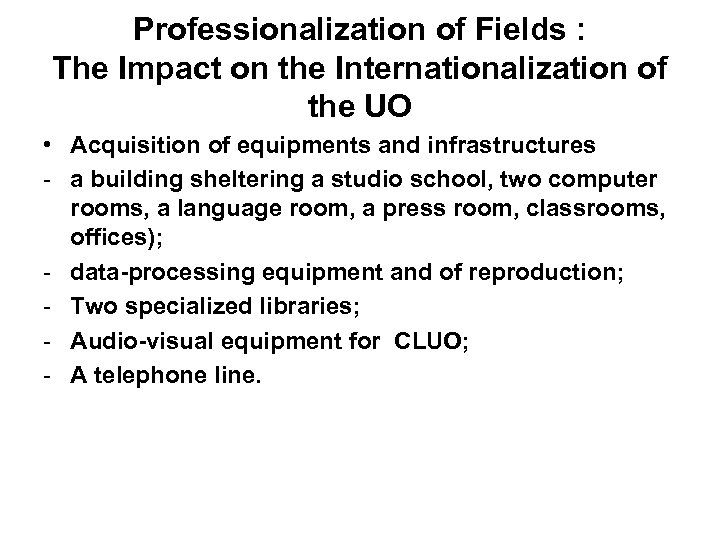 Professionalization of Fields : The Impact on the Internationalization of the UO • Acquisition