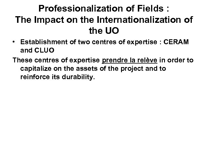 Professionalization of Fields : The Impact on the Internationalization of the UO • Establishment
