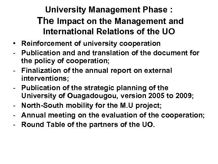 University Management Phase : The Impact on the Management and International Relations of the