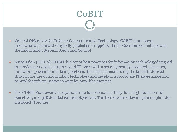 Co. BIT Control Objectives for Information and related Technology, COBIT, is an open, international