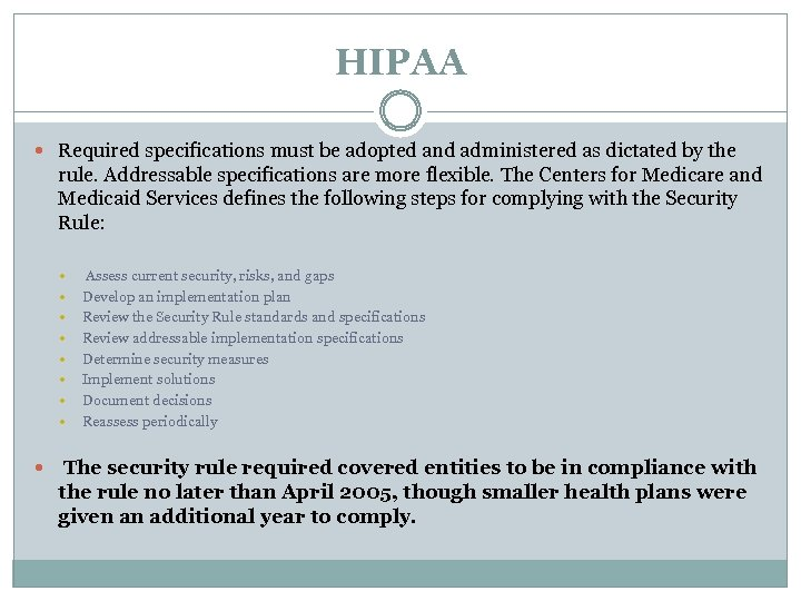 HIPAA Required specifications must be adopted and administered as dictated by the rule. Addressable