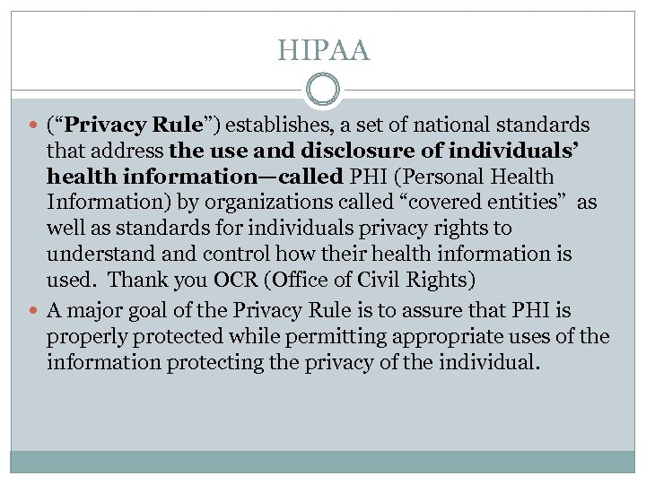 """HIPAA (""""Privacy Rule"""") establishes, a set of national standards that address the use and"""