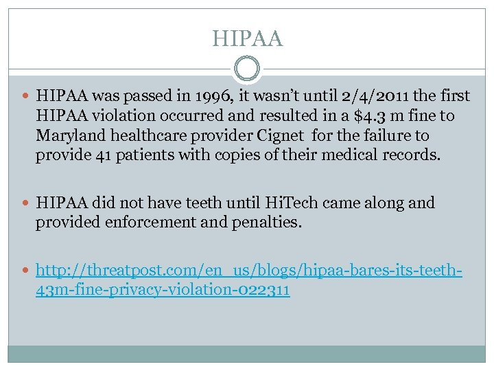 HIPAA was passed in 1996, it wasn't until 2/4/2011 the first HIPAA violation occurred