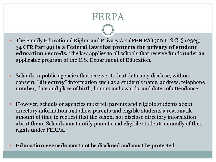 FERPA The Family Educational Rights and Privacy Act (FERPA) (20 U. S. C. §