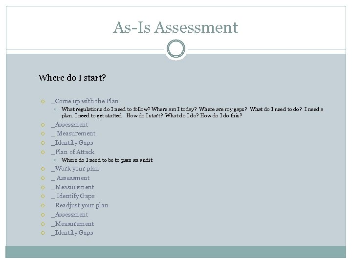 As-Is Assessment Where do I start? _Come up with the Plan _Assessment _ Measurement