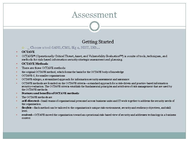 Assessment Getting Started _ Choose a tool-SANS, CMS, Big 4, NIST, ISO…. OCTAVE® (Operationally