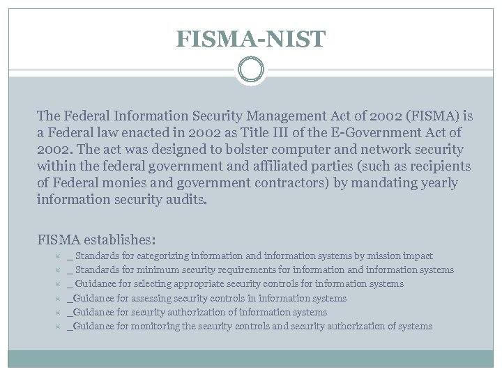 FISMA-NIST The Federal Information Security Management Act of 2002 (FISMA) is a Federal law