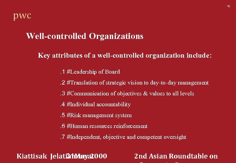 10 pwc Well-controlled Organizations Key attributes of a well-controlled organization include: . 1 #Leadership