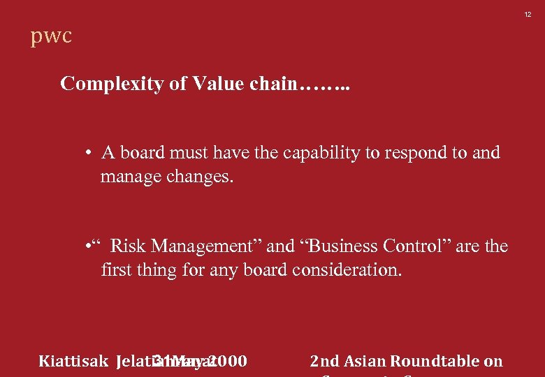 12 pwc Complexity of Value chain……. . • A board must have the capability