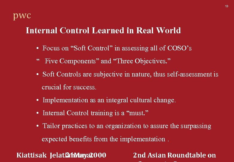 "13 pwc Internal Control Learned in Real World • Focus on ""Soft Control"" in"