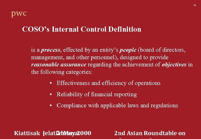 14 pwc COSO's Internal Control Definition is a process, effected by an entity's people