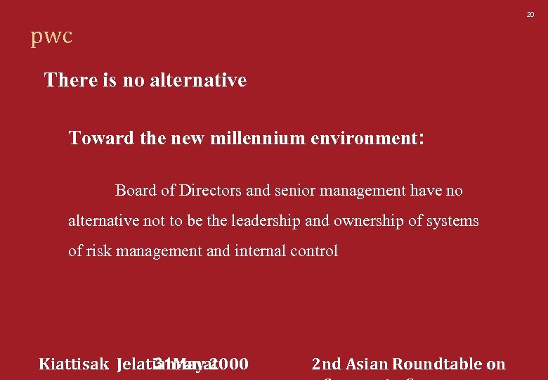 20 pwc There is no alternative Toward the new millennium environment: Board of Directors
