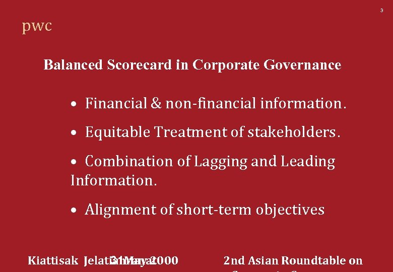 3 pwc Balanced Scorecard in Corporate Governance • Financial & non-financial information. • Equitable