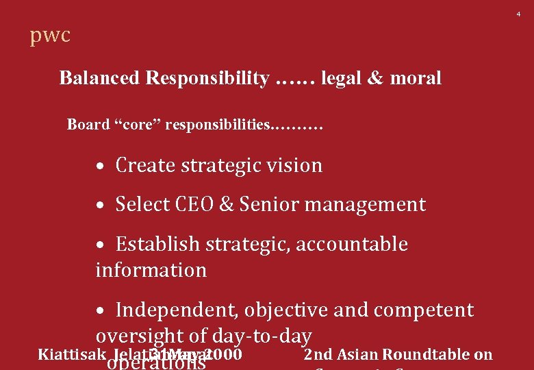 "4 pwc Balanced Responsibility …… legal & moral Board ""core"" responsibilities. ……… • Create"