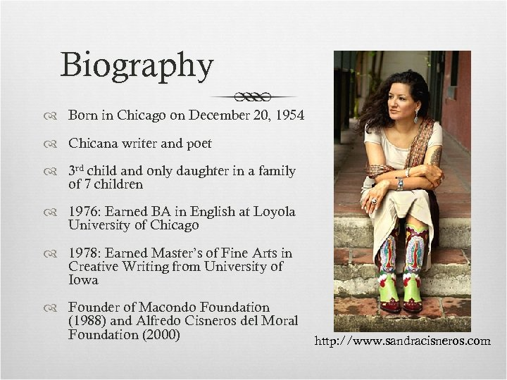 Biography Born in Chicago on December 20, 1954 Chicana writer and poet 3 rd