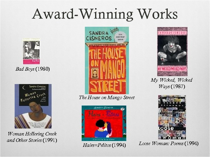 Award-Winning Works Bad Boys (1980) My Wicked, Wicked Ways (1987) The House on Mango