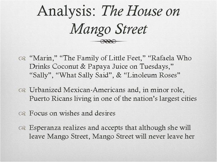 "Analysis: The House on Mango Street ""Marin, "" ""The Family of Little Feet, """