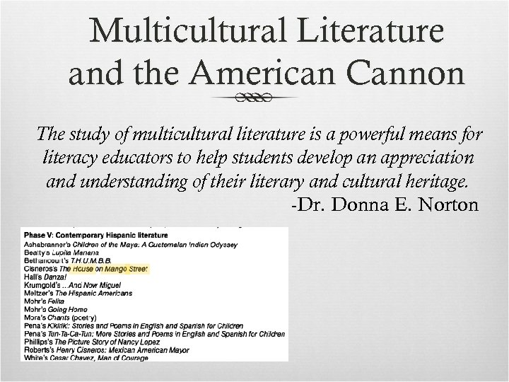 Multicultural Literature and the American Cannon The study of multicultural literature is a powerful